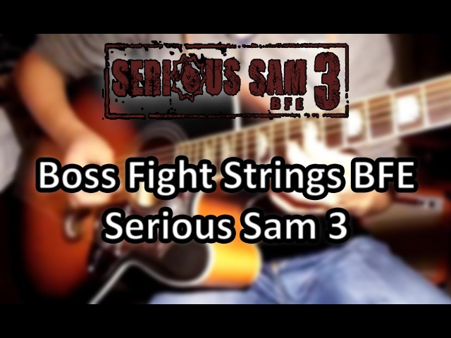 Boss Fight Strings BFE Serious Sam 3 [Guitar Cover]