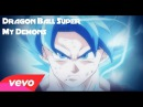 Dragon Ball Super - My Demons [ Goku vs Beerus] AMV