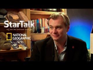 StarTalk: Кристофер Нолан и Нил Деграсс Тайсон