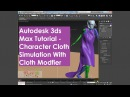 Autodesk 3ds Max Tutorial - Character Cloth Simulation With Cloth Modfier
