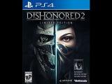 Dishonored 2 -жесткие и быстрые убийства(новый трейлер)