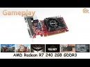 AMD Radeon R7 240 2GB GDDR3 gameplay в 17 популярных играх