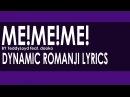 「ME!ME!ME! feat. Daoko」 TeddyLoid - Romanji Dynamic Lyrics! Full Song! Original Soundtrack