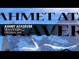 Ahmet Atasever - Traversing (Original Mix)
