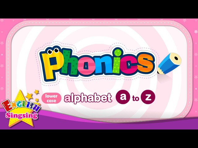 Phonics Alphabet - Letter a to z - Lower Case (small letter) | Learn English for kids