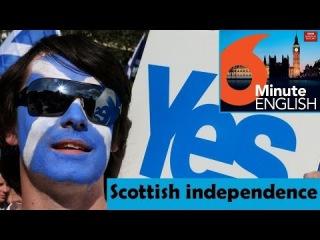 BBC 6 minute English - Scottish independence (transcript video)