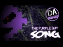 FIVE NIGHTS AT FREDDY'S 3 SONG (I'm The Purple Guy) Lyric Video - DAGames