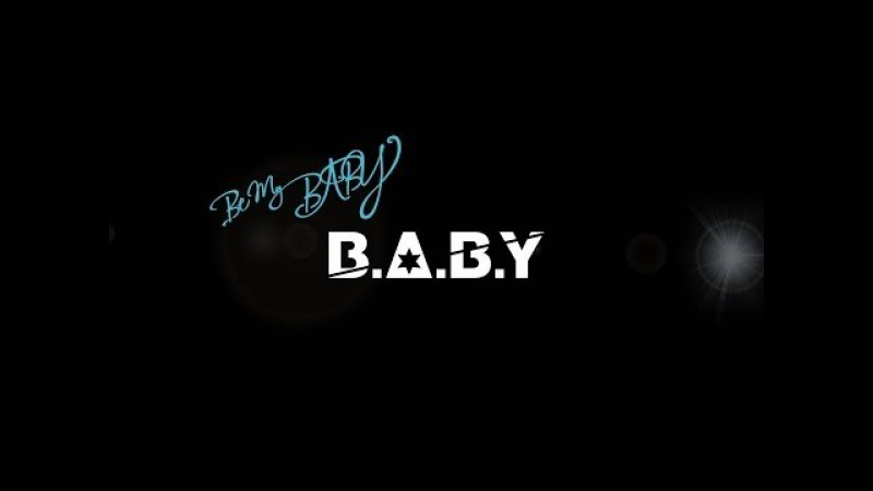 Be My BABY Footage - B.A.B.Y