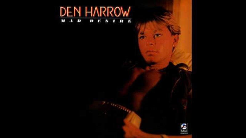 Den Harrow Mad Desire 1984