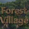 Forest Village - стратегия про выживание