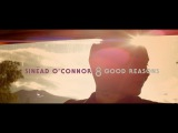 Sinead O' Connor - 8 Good Reasons Official Music Video