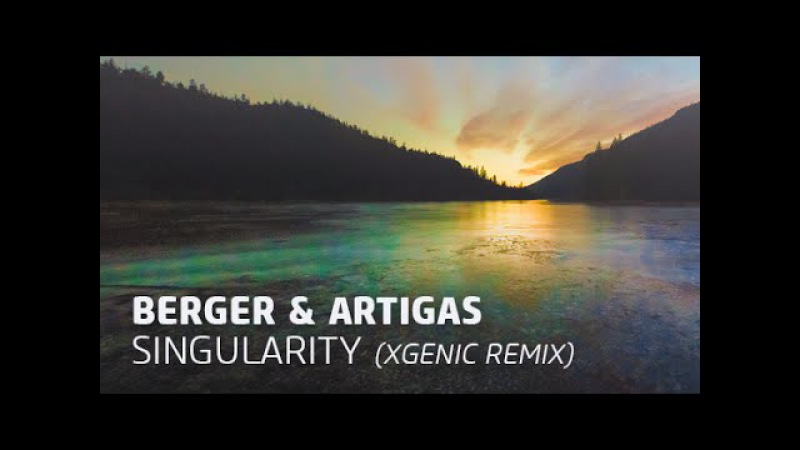 Berger Artigas - Singularity (XGenic Remix)