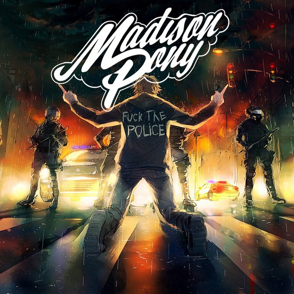 Madison Pony - Fuck The Police(EP) (2015)