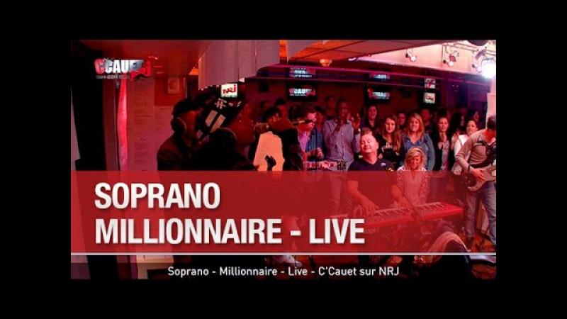 Soprano - Millionnaire - Live - C'Cauet sur NRJ - C'Cauet sur NRJ