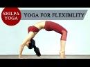 Total Body Yoga - 40 Mins Full Body Yoga Asanas - Shilpa's Yoga