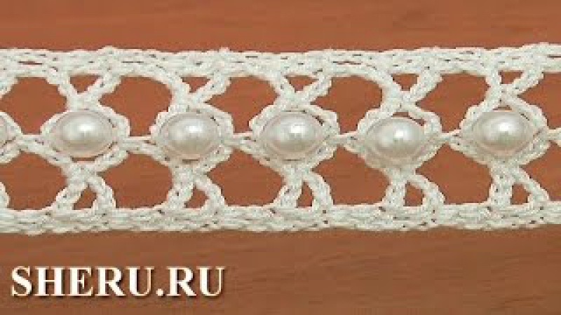 How to Crochet Lace With Big Beads Урок 21 Нарядная ленточка с большими бусинками