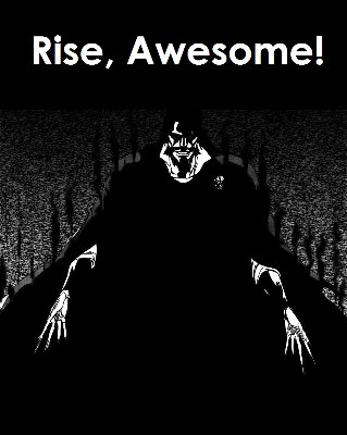 Rise, Awesome!