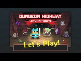 [iOS & Android] Let's Play!  - Dungeon Highway Adventures