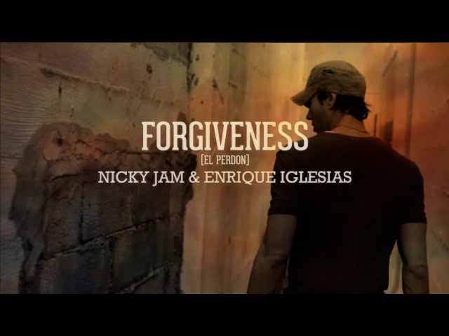 Forgiveness | El Perdón - Enrique Iglesias Nicky Jam
