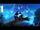 Ori and The Blind Forest - Прохождение - Часть 1 (PC)