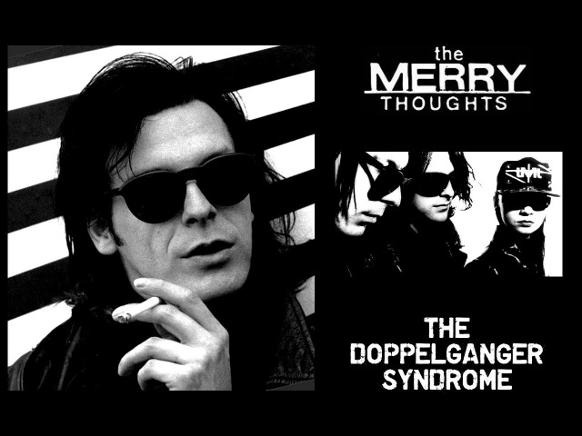 The Merry Thoughts The Doppelganger Syndrome 17 songs