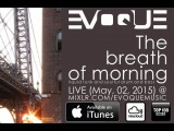 T.B.O.M. podcast by Evoque live (02.05.2015) @ mixlr.com