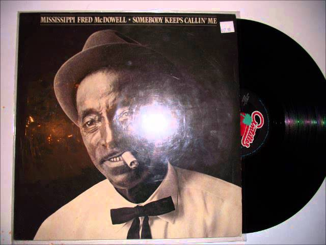 Mississippi Fred Mcdowell- Somebody Keeps Callin Me (Vinyl LP)