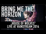 Bring Me the Horizon House of Wolves Official Livevideo Vainstream 2014