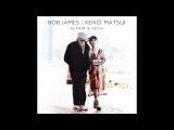 Bob James &amp Keiko Matsui - Midnight Stone HD