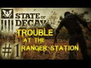 Let's play State of Decay : trouble at the ranger station story line part 1