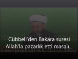 Cübbeliden Bakara Suresi Allah ile Pazarlık Etti Masalı