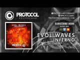Evol Waves - Inferno (OUT NOW!)