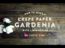 How To Make a Crepe Paper Gardenia