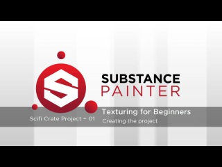 Substance Painter Tutorial – Scifi Crate Project 01: Creating the project