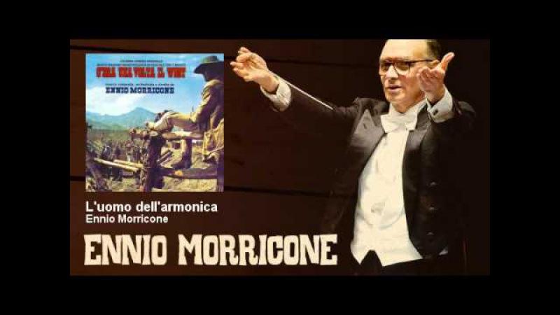 Ennio Morricone - L'uomo dell'armonica - C'era Una Volta Il West (1968)