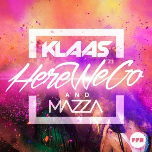 Klaas & Mazza - Here We Go (Original Mix)