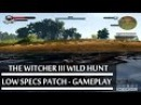The Witcher 3 Wild Hunt 2015 - Ragnos1997 Low Specs Patch Gameplay