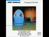 Jerry Douglas - Changing Channels 1987