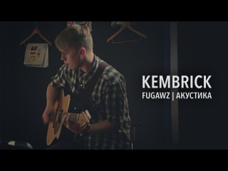 FUGAWZ - Kembrick (Акустика)
