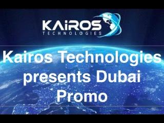Kairos Technologies presents Dubai Promo