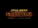 STAR WARS The Old Republic Knights of the Fallen Empire - Официальный трейлер