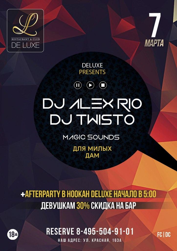 Афиша Солнечногорск DJ ALEX RIO DJ TWISTO DELUXE 7 МАРТА