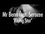 Mr Benn feat. Serocee 'Rising Star'