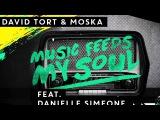 David Tort &amp Moska - Music Feeds My Soul ft. Danielle Simeone (Original Mix)