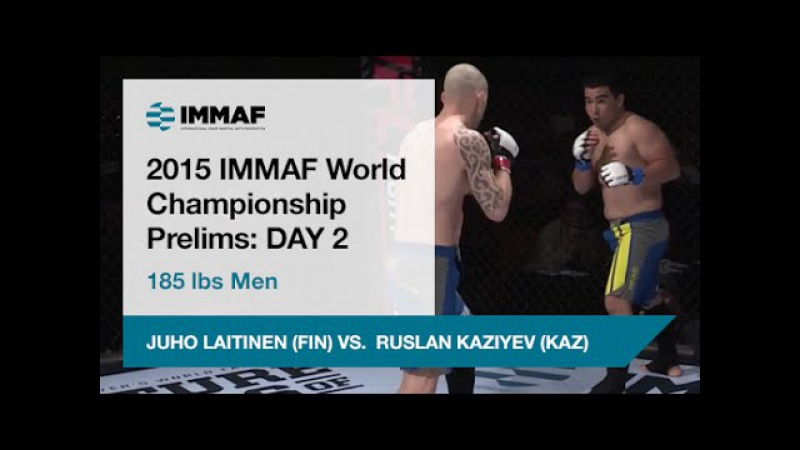 IMMAF 2015 - 171-185 lbs Men's: JUHO LAITINEN (FINLAND) VS RUSLAN KAZIYEV (KAZAKHSTAN)