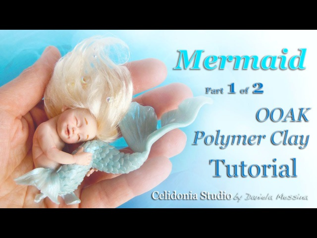 Mermaid OOAK Art Doll - Polymer Clay Tutorial - Part 1 of 2 - Head and Body