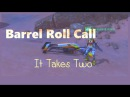 Barrel Roll Call: It Takes Two