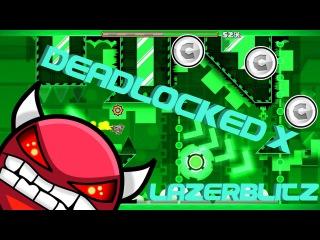 Deadlocked X 100% by LazerBlitz [Geometry Dash 2.0]