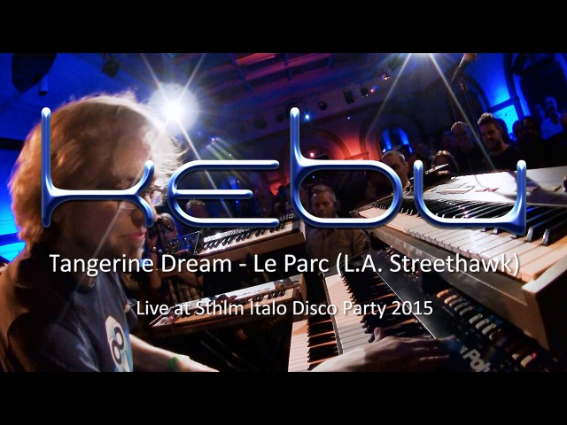 Tangerine Dream Le Parc L A Streethawk live by Kebu @ Sthlm Italo Disco Party 2015