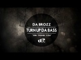 Da Brozz - Turn Up Da Bass Free Download